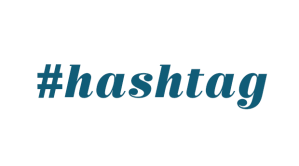 The word #hashtag in blue cursive