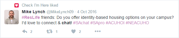 "A tweet by Mike Lynch that states ""#ResLife friends: Do you offer identity-based housing options on your campus? I'd love to connect & chat! #SAchat #SApro #ACUHOI #NEACUHO"" posted on October 4th, 2016."