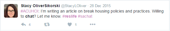 "A tweet by Stacy Oliver Sikorski which states ""#ACUHOI: I'm writing an article on break housing policies and practices. Willing to chat? Let me know. #reslife #sachat"" posted on December 28th, 2015."
